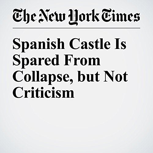 Spanish Castle Is Spared From Collapse, but Not Criticism cover art