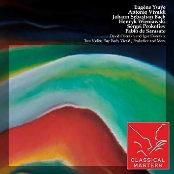 David Oistrakh and Igor Oistrakh: Two Violins Play Bach, Vivaldi, Prokofiev and More