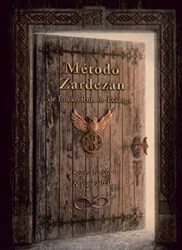 Método Zardezan (Sueño Lúcido & Viaje Astral): Quien mira fuera, sueña; quien mira dentro, despierta.