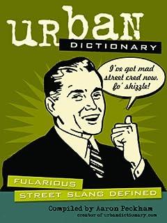 Urban Dictionary: Fularious Street Slang Defined (English Ed