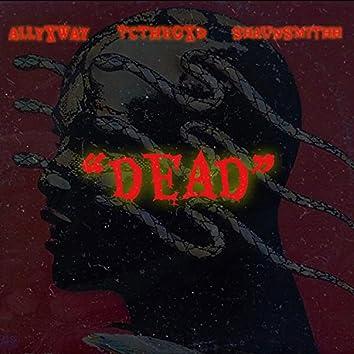 Dead (feat. TcTheGxd & Shaun Smithh)