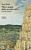 Vita e morte delle antiche città. Una storia naturale...