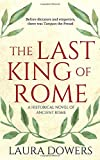 The Last King of Rome: Lucius Tarquinius Superbus (The Rise of Rome)