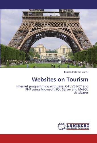 Websites on Tourism: Internet programming with Java, C#, VB.NET and PHP using Microsoft SQL Server and MySQL databases
