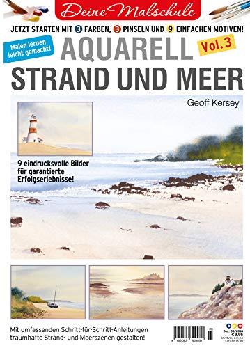 Deine Malschule - Aquarell Volume 3 - Strand und Meer: Jetzt starten mit 3 Farben, 3 Pinseln und 9 einfachen Motiven.