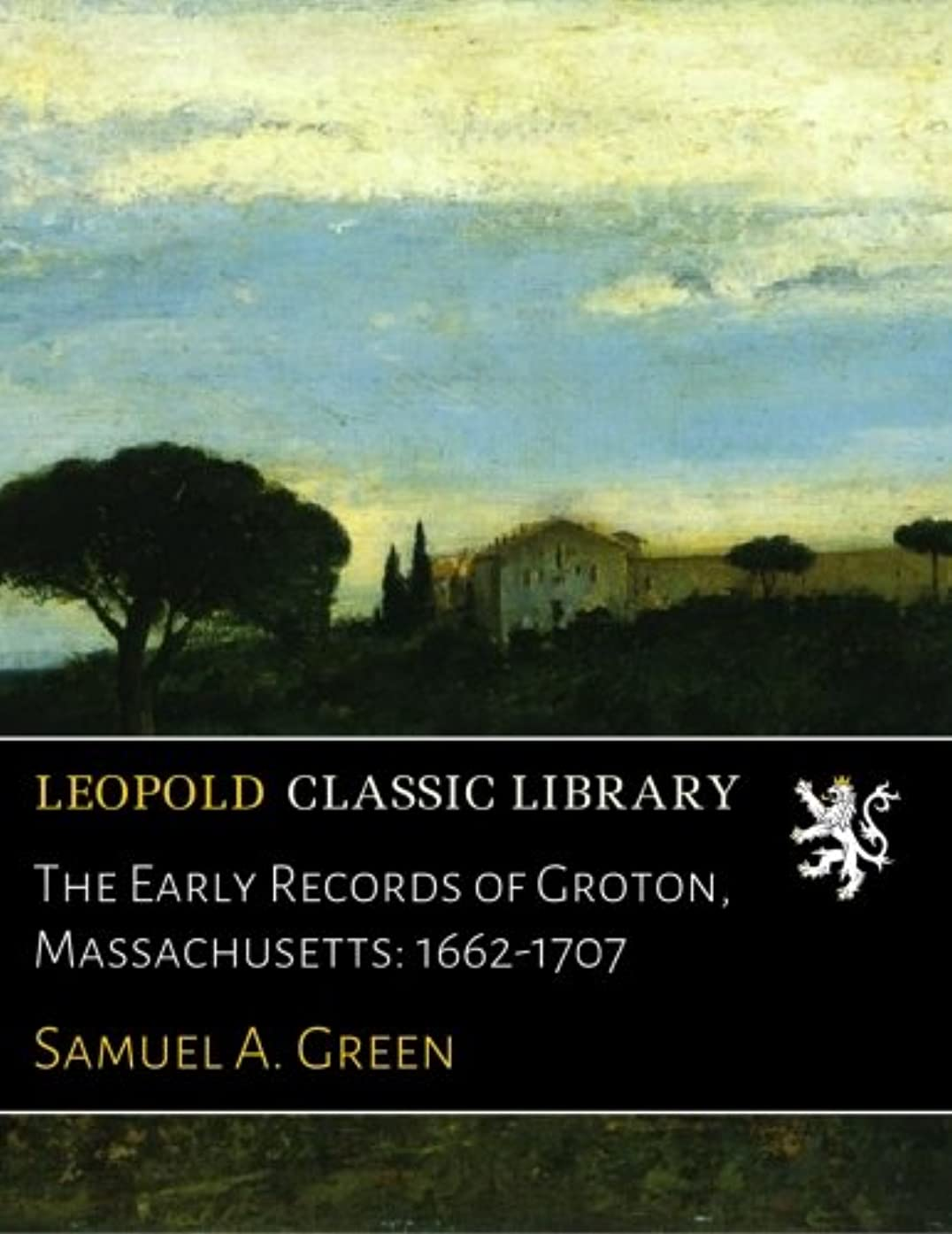 話をする食器棚妖精The Early Records of Groton, Massachusetts: 1662-1707