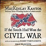 If the South Had Won the Civil War Lib/E