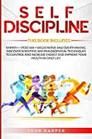 Self-Discipline: 3 Books in 1: Empath + Stoicism + Vagus Nerve And Overthinking. Discover Scientific and Philosophical Techniques to Control and Increase Energy and Improve Your Health In Daily Life