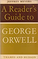 George Orwell (Reader's Guides)