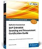 SAP S/4HANA Sourcing and Procurement Certification Guide: Application Associate Exam