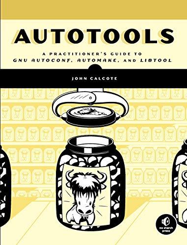 Autotools: A Practioner
