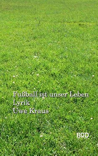 Fußball ist unser Leben: Lyrik (Novivitalis)