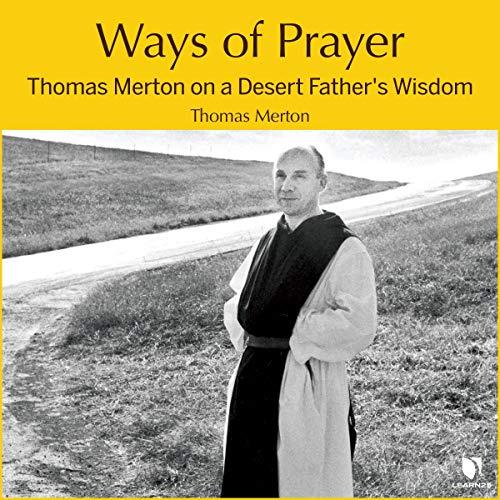 Ways of Prayer: Thomas Merton on a Desert Father's Wisdom copertina