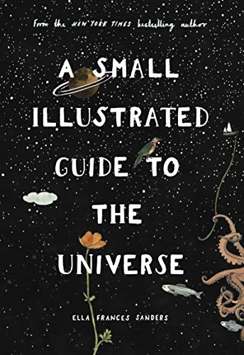 Sanders, E: Small Illustrated Guide to the Universe