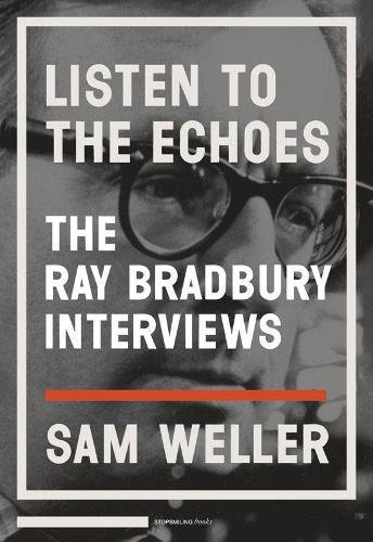Listen to the Echoes: The Ray Bradbury Interviewsの詳細を見る