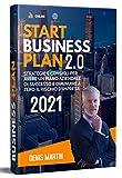 BUSINESS PLAN 2.0; Strategie e Consigli Per Avere Un Piano Aziendale Di Successo e Diminuire a Zero Il Rischio D'impresa