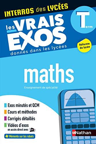 Maths Terminale - Interros des lycées Tle - Les vrais exos du BAC - + de 100 exercices avec corrigés détaillés - BAC 2022