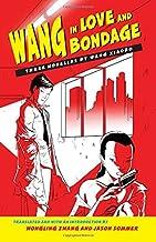Wang in Love and Bondage: Three Novellas by Wang Xiaobo