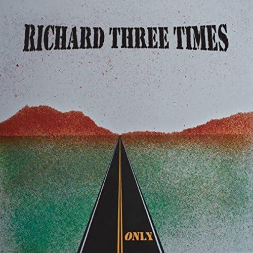 Richard Three Times