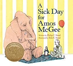 A Sick Day for Amos McGee by Philip C. Stead, illustrated by Erin Stead