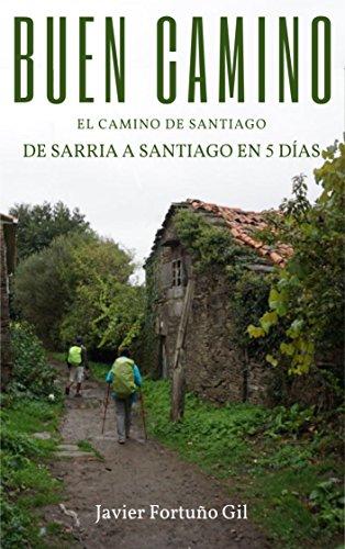 Buen Camino. El camino de Santiago. De Sarria a Santiago eBook: Fortuño Gil, Javier: Amazon.es: Tienda Kindle