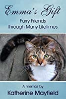 Emma's Gift: Furry Friends through Many Lifetimes