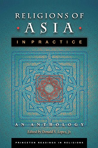 Religions of Asia in Practice: An Anthology (Princeton Readings in Religions, 2)