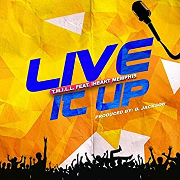 Live It Up (feat. Iheart Memphis)