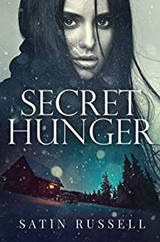 Secret Hunger: A Gripping Romantic Suspense Novel (The Harper Sisters Book 1) by [Satin Russell]