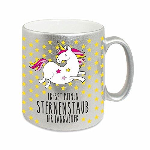 4you Design Silberne Tasse Fresst Meinen Sternenstaub Ihr Langweiler Kaffeetasse Kaffeebecher Geburtstagsgeschenk Einhorn Einhornliebhaber für sie/Mädchen/Freundin/Schwester