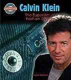 Calvin Klein: Fashion Design Superstar (Crabtree Groundbreaker Biographies)