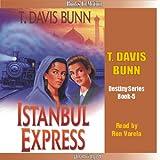Istanbul Express: Destiny, Book 5 - T. Davis Bunn