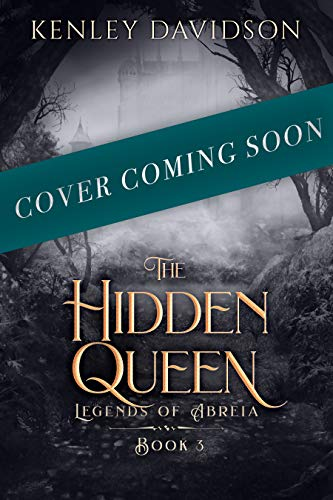 The Hidden Queen (Legends of Abreia Book 3)
