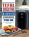 Tefal Digital Air Fryer Cookbook for UK: Easy and Affordable Recipes for Smart People on a Budget