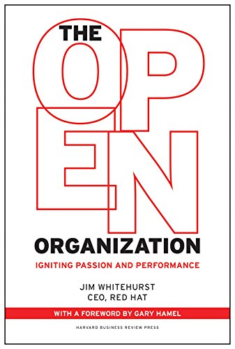 Open Organization: Igniting Passion and Performance