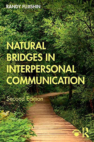 Compare Textbook Prices for Natural Bridges in Interpersonal Communication 2 Edition ISBN 9780367185770 by Fujishin, Randy