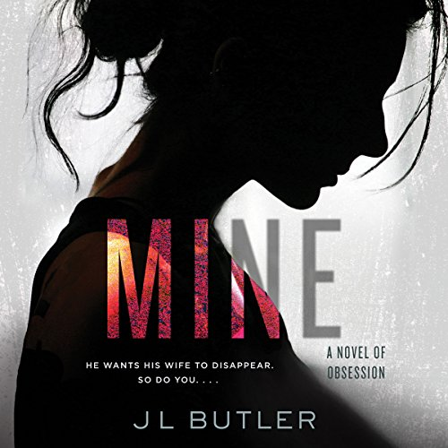Mine     A Novel of Obsession              By:                                                                                                                                 JL Butler                               Narrated by:                                                                                                                                 Chloe Massey                      Length: 11 hrs and 46 mins     28 ratings     Overall 4.2