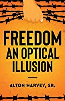 Freedom, an Optical Illusion