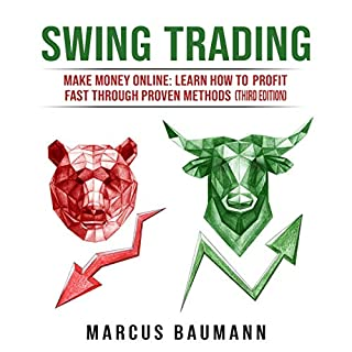 Swing Trading: Make Money Online     Learn How to Make Profit Fast Through Proven Methods (Third Edition)              By:                                                                                                                                 Marcus Baumann                               Narrated by:                                                                                                                                 Dave Wright                      Length: 1 hr and 53 mins     Not rated yet     Overall 0.0
