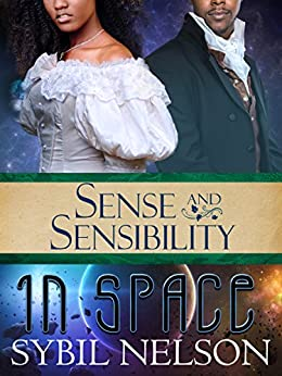 Sense and Sensibility in Space by [Sybil Nelson]