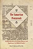 The Samaritan Pentateuch: An Introduction to Its Origin, History, and Significance for Biblical Studies (Sbl - Resources for Biblical Study)