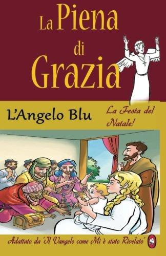 L Angelo Blu La Piena Di Grazia Volume Italian Edition