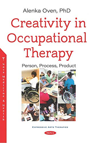 Creativity in Occupational Therapy: Person, Process, Product