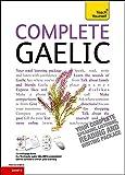 Complete Gaelic Beginner to Intermediate Course (Teach Yourself)