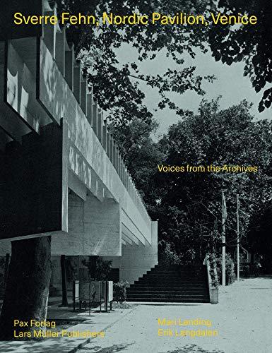 Sverre Fehn, Nordic Pavilion Venice: Voices from the Archives