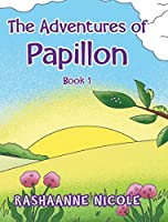 The Adventures of Papillon: Book 1