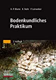 Bodenkundliches Praktikum: Eine Einführung in pedologisches Arbeiten für Ökologen, Land- und...