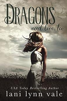 Dragons Need Love, Too (I Like Big Dragons Series Book 2) by [Lani Lynn Vale]