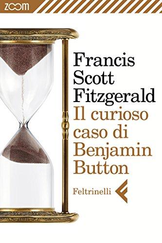 Il curioso caso di Benjamin Button (Italian Edition)
