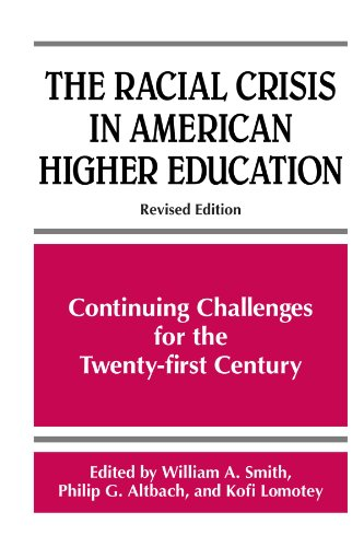 The Racial Crisis in American Higher Education: Continuing Challenges for the Twenty-First Century (Frontiers in Education): Continuing Challenges for the Twenty-First Century, Revised Edition